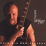 Pete 'Big Dog' Fetters South From Detroit City