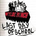 Wylde Bunch Last Day of School