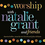 Natalie Grant Worship With Natalie Grant And Friends