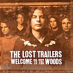 The Lost Trailers Welcome To The Woods