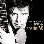 Dave Edmunds From Small Things: The Best Of Dave Edmunds