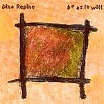 Dina Regine Be As It Will