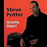 Steve Potter Grotto Says!