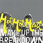 Hot Hot Heat Make Up The Breakdown