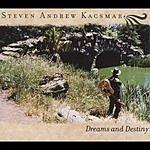 Steven Andrew Kacsmar Dreams & Destiny