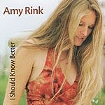 Amy Rink I Should Know Better