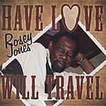 Rosey Jones Have Love Will Travel