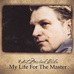 Robert Michael Chiles My Life For The Master