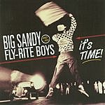 Big Sandy & His Fly-Rite Boys It's Time!