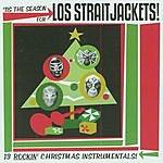 Los Straitjackets 'Tis The Season For Los Straitjackets! 13 Rockin' Christmas Instrumentals!