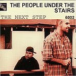 People Under The Stairs The Next Step
