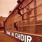 Crime In Choir Crime In Choir