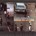 Glenn Underground Lounge Excursions