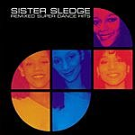 Sister Sledge Remixed Super Dance Hits