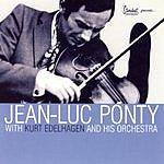 Jean-Luc Ponty Jean-Luc Ponty With Kurt Edelhagen And His Orchestra