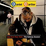 Daniel Cartier Live From New York - The Subway Session