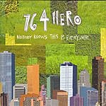 764-Hero Nobody Knows This Is Everywhere