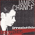 James Chance Irresistable Impulse