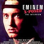 Eminem Eminem X-Posed: The Interview