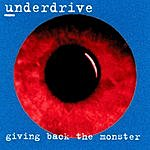 Underdrive Giving Back The Monster