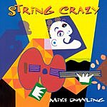 Mike Dowling String Crazy