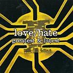 Love/Hate Greatest & Latest