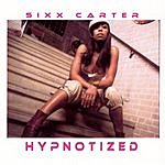Sixx Carter Hypnotized