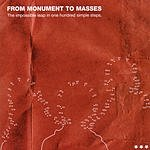 From Monument To Masses The Impossible Leap In 100 Simple Steps