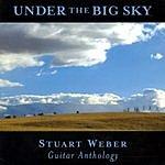 Stuart Weber Under The Big Sky - Guitar Anthology