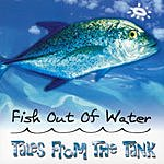 Fish Out Of Water Tales From The Tank