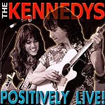The Kennedys Positively Live!