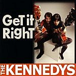 The Kennedys Get It Right