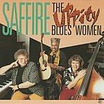 Saffire- The Uppity Blues Women Saffire- The Uppity Blues Women