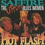 Saffire- The Uppity Blues Women Hot Flash