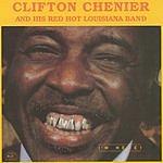 Clifton Chenier & His Red Hot Louisiana Band I'm Here!
