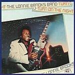 Lonnie Brooks Turn On The Night