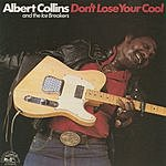 Albert Collins & The Icebreakers Don't Lose Your Cool