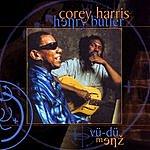 Corey Harris Vu-Du Menz