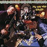 Little Charlie & The Nightcats All The Way Crazy