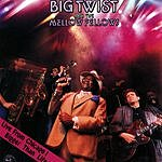 Big Twist & The Mellow Fellows Live From Chicago! Bigger Than Life!