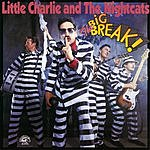 Little Charlie & The Nightcats The Big Break