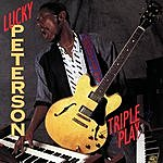 Lucky Peterson Triple Play