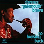 Clarence 'Gatemouth' Brown No Looking Back
