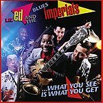 Lil' Ed & The Blues Imperials What You See Is What You Get