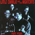 Little Charlie & The Nightcats Night Vision