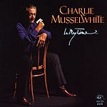 Charlie Musselwhite In My Time...