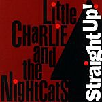 Little Charlie & The Nightcats Straight Up!