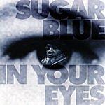 Sugar Blue In Your Eyes