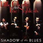 Little Charlie & The Nightcats Shadow Of The Blues