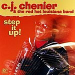 C.J. Chenier & The Red Hot Louisiana Band Step It Up!